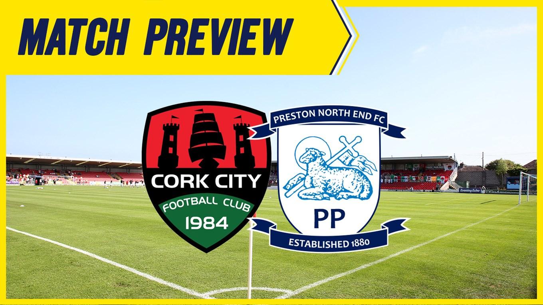 Cork City vs Preston North End on 08 Jul 19 - Match Centre