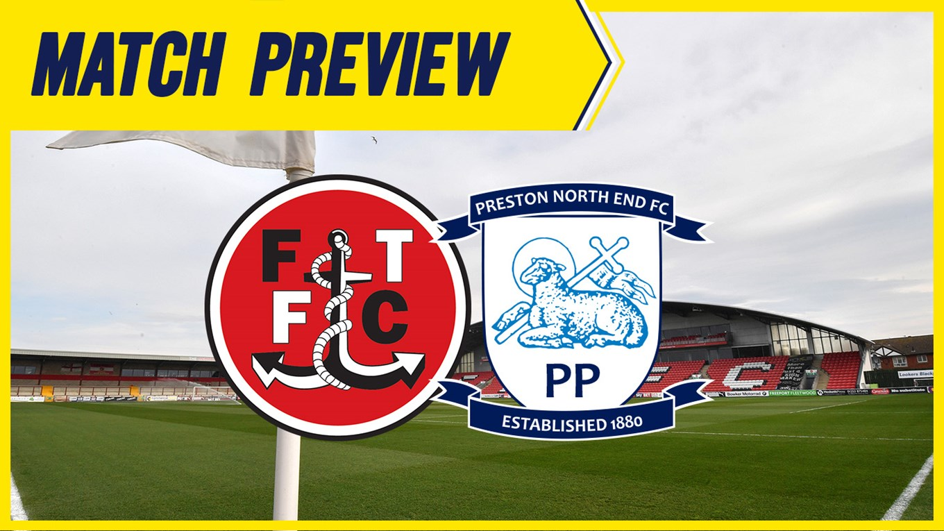 Fleetwood Town v Preston North End Match Preview - News